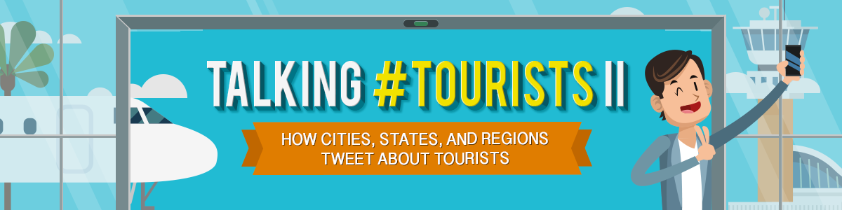 How Cities, States, and Regions Tweet About Tourists